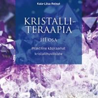 Kristalliteraapia III osa